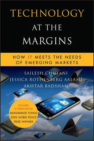 Technology at the Margins: How IT Meets the Needs of Emerging Markets (0470639970) cover image