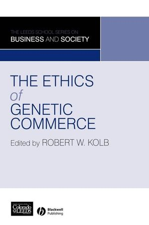 The Ethics of Genetic Commerce (0470691670) cover image