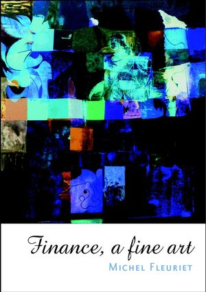 Finance: A Fine Art (0470847670) cover image