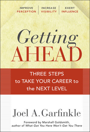Getting Ahead: Three Steps to Take Your Career to the Next Level (0470915870) cover image