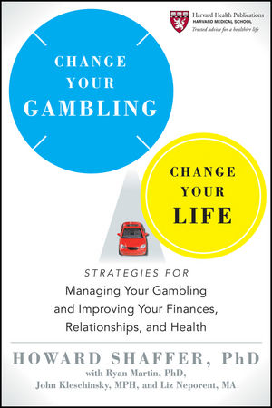 Change Your Gambling, Change Your Life: Strategies for Managing Your Gambling and Improving Your Finances, Relationships, and Health (0470933070) cover image