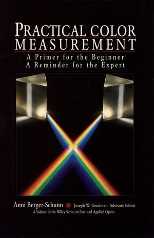 Practical Color Measurement: A Primer for the Beginner, A Reminder for the Expert