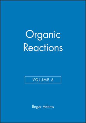 Organic Reactions, Volume 6