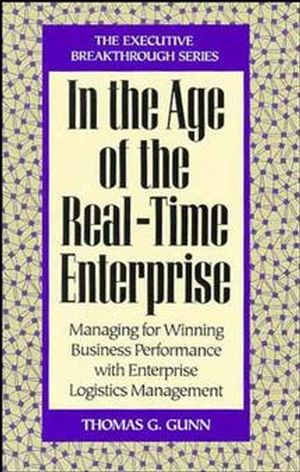 In the Age of the Real-Time Enterprise: Managing for Winning Business Performance with Enterprise Logistics Management (0471131970) cover image