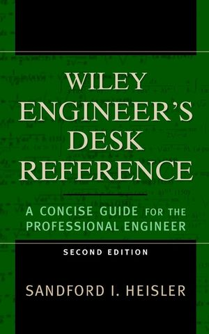 The Wiley Engineer's Desk Reference: A Concise Guide for the Professional Engineer, 2nd Edition