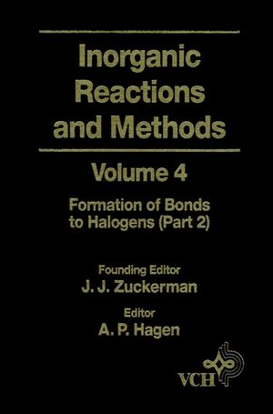 Inorganic Reactions and Methods, Volume 4, The Formation of Bonds to Halogens (Part 2)