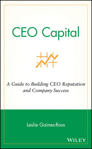 CEO Capital: A Guide to Building CEO Reputation and Company Success
