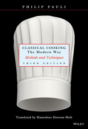 Classical Cooking The Modern Way: Methods and Techniques, 3rd Edition (0471291870) cover image
