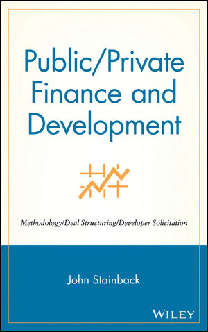 Public / Private Finance and Development: Methodology / Deal Structuring / Developer Solicitation