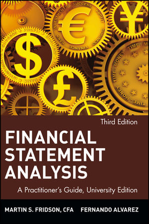 Financial Statement Analysis: A Practitioner's Guide, 3rd Edition, University Edition