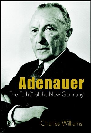 Adenauer: The Father of the New Germany (0471437670) cover image