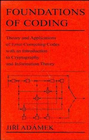 Foundations of Coding: Theory and Applications of Error-Correcting Codes with an Introduction to Cryptography and Information Theory (0471621870) cover image