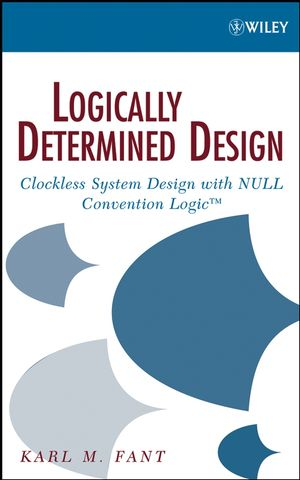 Logically Determined Design: Clockless System Design with NULL Convention Logic (0471702870) cover image