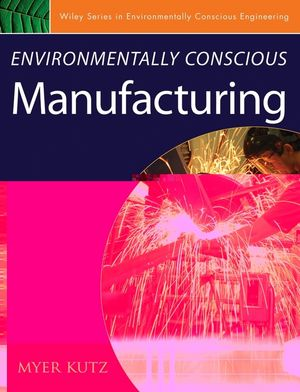 Environmentally Conscious Manufacturing (0471726370) cover image