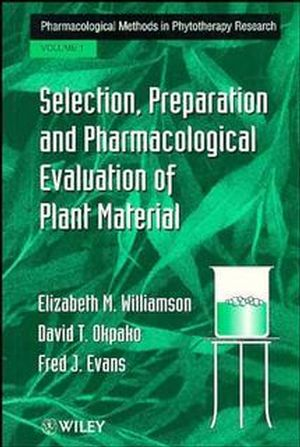 Selection, Preparation and Pharmacological Evaluation of Plant Material, Volume 1