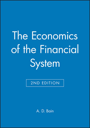 The Economics of the Financial System, 2nd Edition