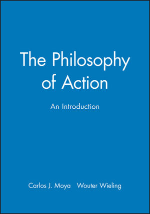 The Philosophy of Action: An Introduction (0745607470) cover image