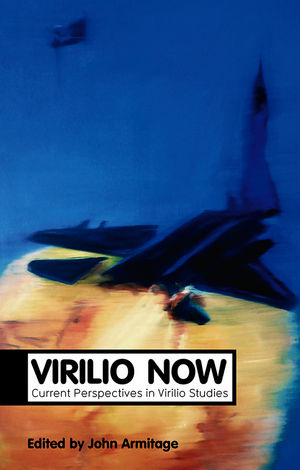 Virilio Now: Current Perspectives in Virilio Studies (0745648770) cover image