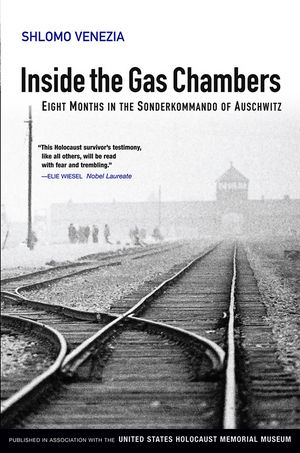Inside the Gas Chambers: Eight Months in the Sonderkommando of Auschwitz (0745683770) cover image
