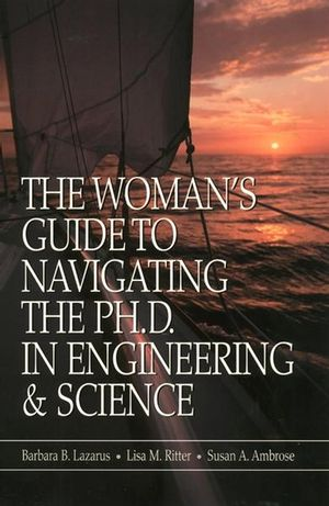 The Woman's Guide to Navigating the Ph.D. in Engineering & Science (0780360370) cover image