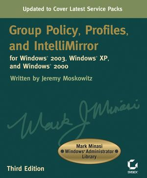 Group Policy, Profiles, and IntelliMirror for Windows® 2003, Windows® XP, and Windows® 2000, 3rd Edition (0782144470) cover image