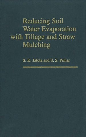 Reducing Soil Water Evaporation with Tillage and Straw Mulching