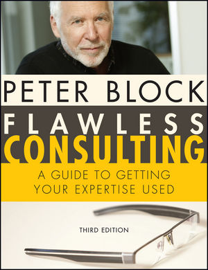 Flawless Consulting: A Guide to Getting Your Expertise Used, 3rd Edition (1118000870) cover image