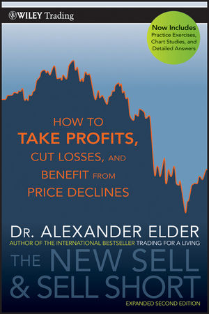 The New Sell and Sell Short: How To Take Profits, Cut Losses, and Benefit From Price Declines, 2nd Edition (1118005570) cover image