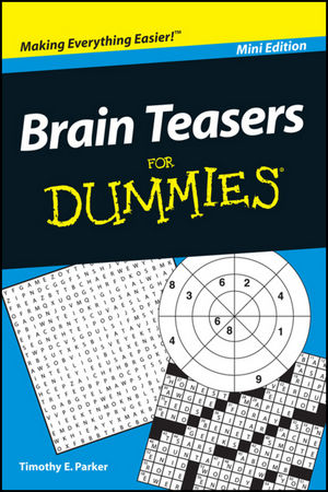 Brain Teasers for Dummies, Timothy E. Parker