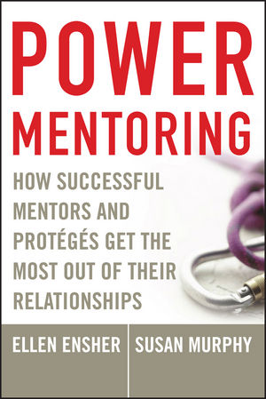 Power Mentoring: How Successful Mentors and Proteges Get the Most Out of Their Relationships (1118046870) cover image