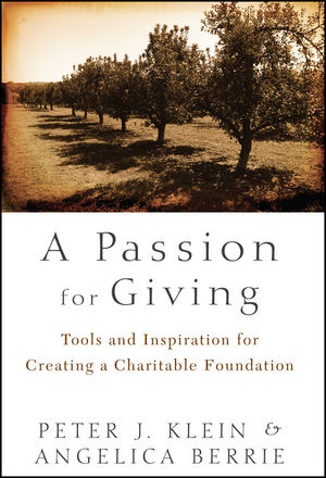 A Passion for Giving: Tools and Inspiration for Creating a Charitable Foundation (1118235770) cover image