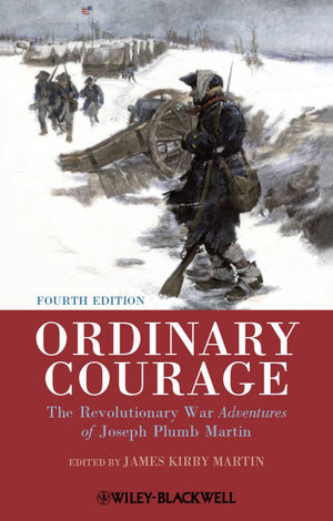 Ordinary Courage: The Revolutionary War Adventures of Joseph Plumb Martin, 4th Edition (1118281470) cover image