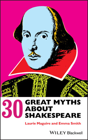 30 Great Myths about Shakespeare (1118324870) cover image