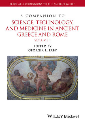 A Companion to Science, Technology, and Medicine in Ancient Greece and Rome, 2 Volume Set (1118372670) cover image