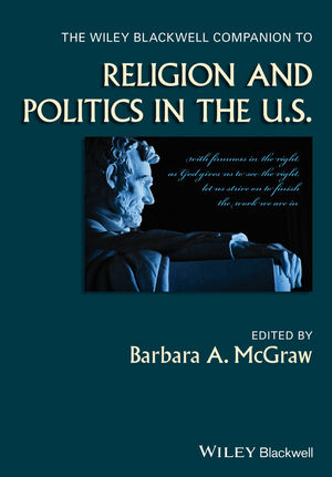 The Wiley Blackwell Companion to Religion and Politics in the U.S. (1118528670) cover image