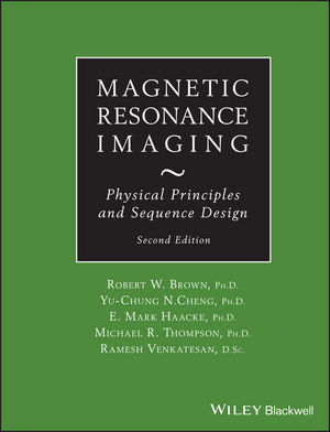 Magnetic Resonance Imaging: Physical Principles and Sequence Design, 2nd Edition (1118633970) cover image