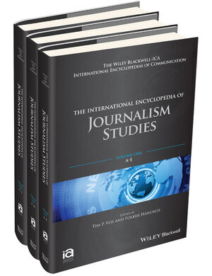 The International Encyclopedia of Journalism Studies , 3 Volume Set