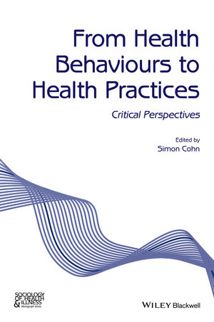 From Health Behaviours to Health Practices: Critical Perspectives (1118898370) cover image