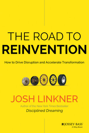 The Road to Reinvention: How to Drive Disruption and Accelerate Transformation (1118910370) cover image