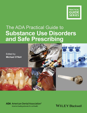 The ADA Practical Guide to Substance Use Disorders and Safe Prescribing (1118925270) cover image