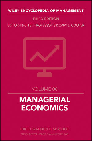 Wiley Encyclopedia of Management, Volume 8, Managerial Economics, 3rd Edition