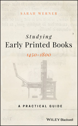 Studying Early Printed Books, 1450-1800: A Practical Guide