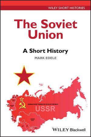 The Soviet Union: A Short History