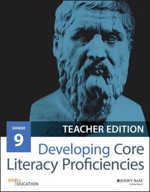 Developing Core Literacy Proficiencies, Grade 9, Teacher Edition