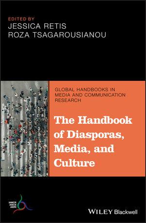 The Handbook of Diasporas, Media, and Culture