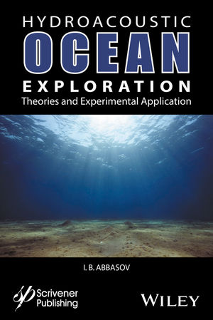 Hyrdoacoustic Ocean Exploration: Theories and Experimental Application (1119323770) cover image