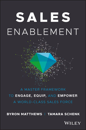 Sales Enablement: A Master Framework to Engage, Equip, and Empower A World-Class Sales Force