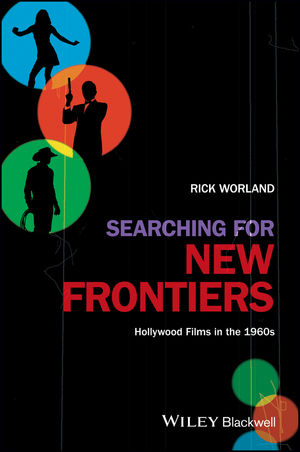 Searching for New Frontiers: Hollywood Films in the 1960s