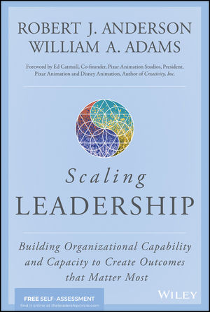 Leadership at Scale: Building Organizational Capability and Capacity to Create Outcomes That Matter Most