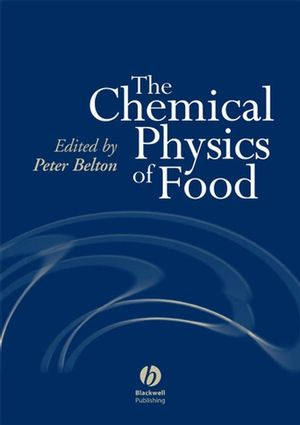 The Chemical Physics of Food (1405121270) cover image